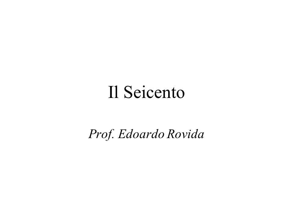 Il Seicento Sviluppo della scienza(dai principi meccanici e dagli strumenti matematici, grandi risultati) realizzazioni Accademie Stampa scientifica Mecenatismo scientifico