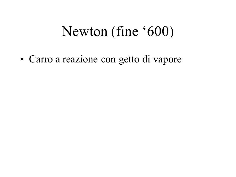 Newton (fine 600) Carro a reazione con getto di vapore