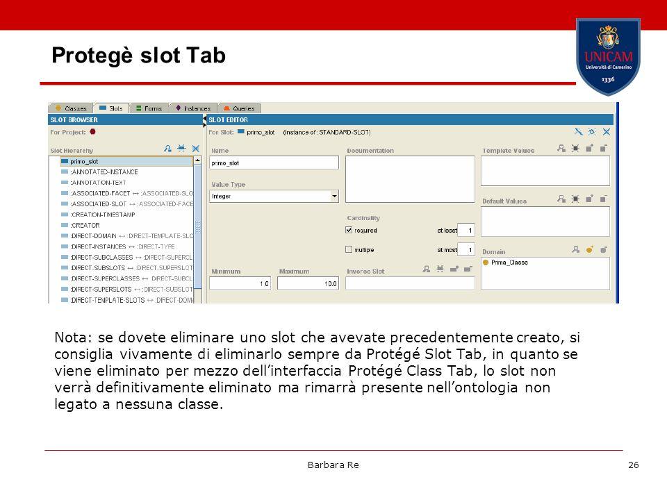 Barbara Re26 Protegè slot Tab Nota: se dovete eliminare uno slot che avevate precedentemente creato, si consiglia vivamente di eliminarlo sempre da Pr