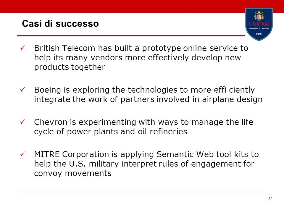 37 Casi di successo British Telecom has built a prototype online service to help its many vendors more effectively develop new products together Boein