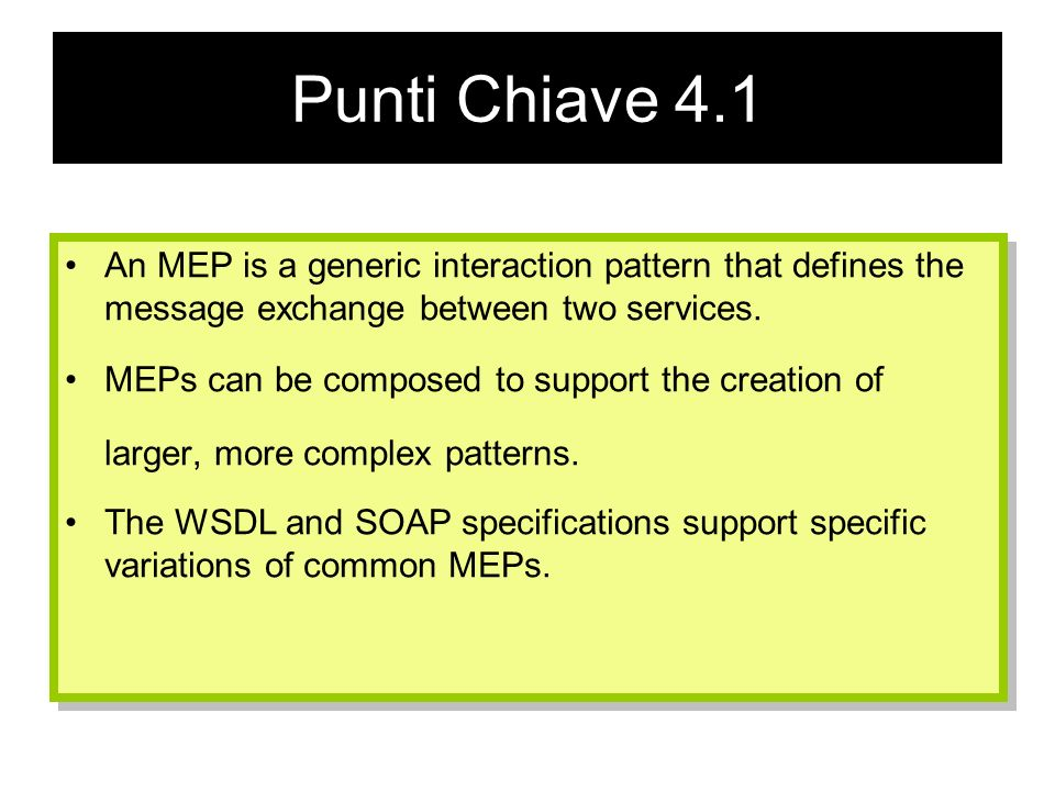 MEPs and SOAP SOAP standard provides a messaging framework designed to support single-direction message transfer. The extensible nature of SOAP allows