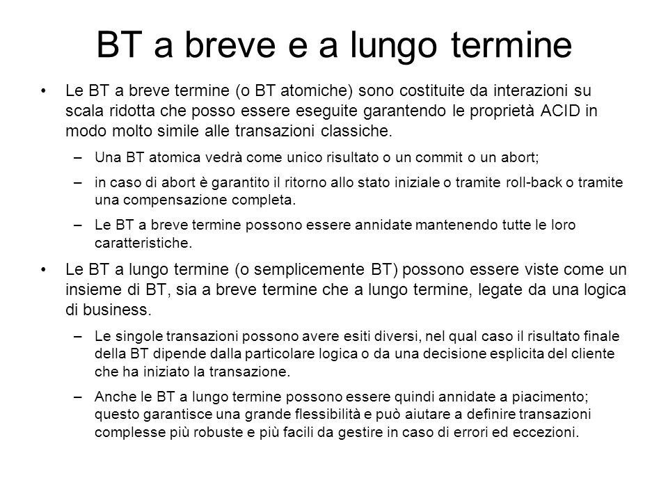 Un BTF deve fornire un business transaction model per definire transazioni a lungo termine, transazioni a breve termine, gestione delle eccezioni e me