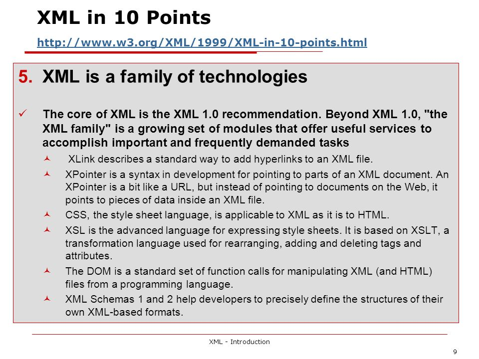 XML - Introduction 40 Document Object Model, or DOM XML and structured documents like XML are trees, and the DOM is essentially an API for manipulating the document tree.