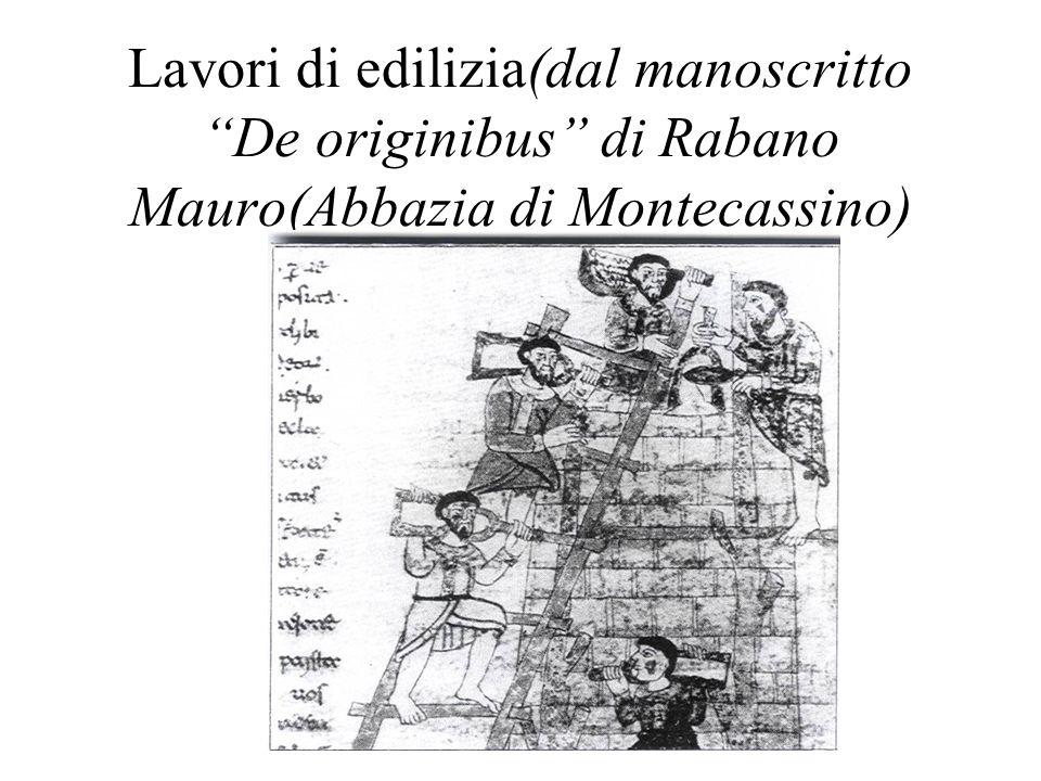 Lavori di edilizia(dal manoscritto De originibus di Rabano Mauro(Abbazia di Montecassino)