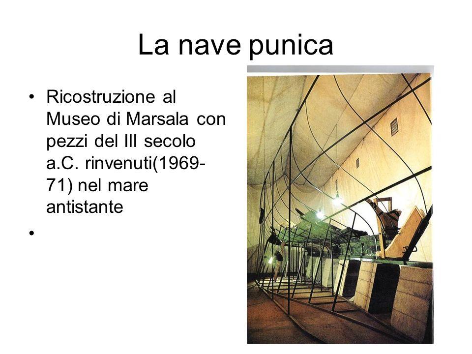 La nave punica Ricostruzione al Museo di Marsala con pezzi del III secolo a.C. rinvenuti(1969- 71) nel mare antistante