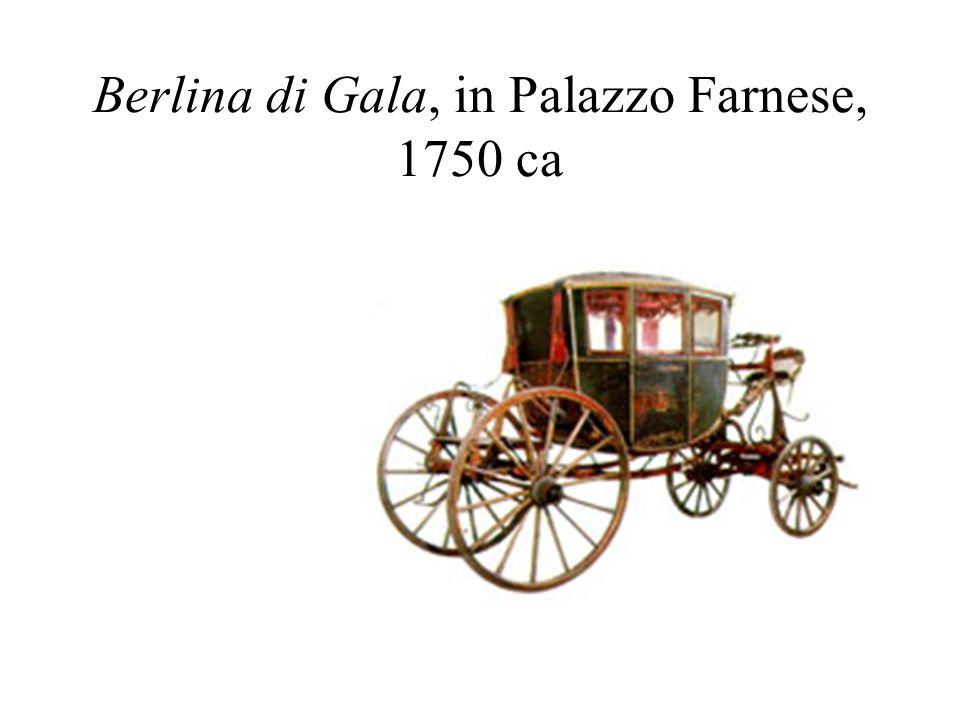 Berlina di Gala, in Palazzo Farnese, 1750 ca