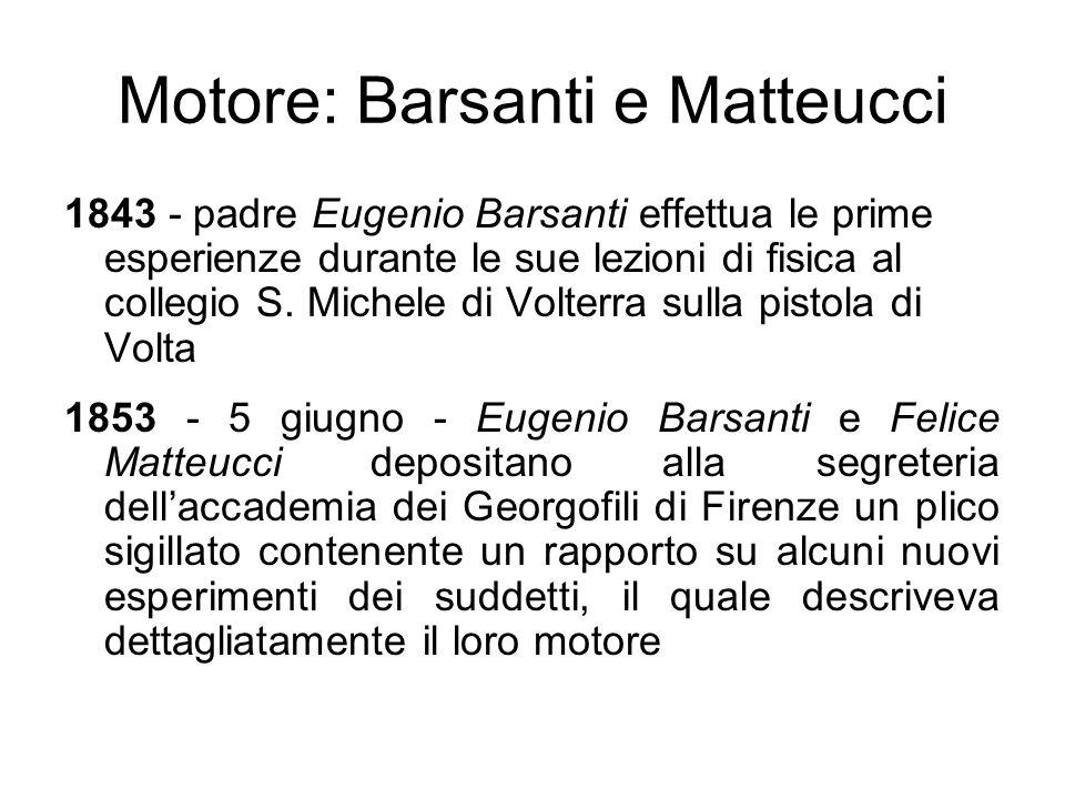 Motore: Barsanti e Matteucci 1843 - padre Eugenio Barsanti effettua le prime esperienze durante le sue lezioni di fisica al collegio S. Michele di Vol