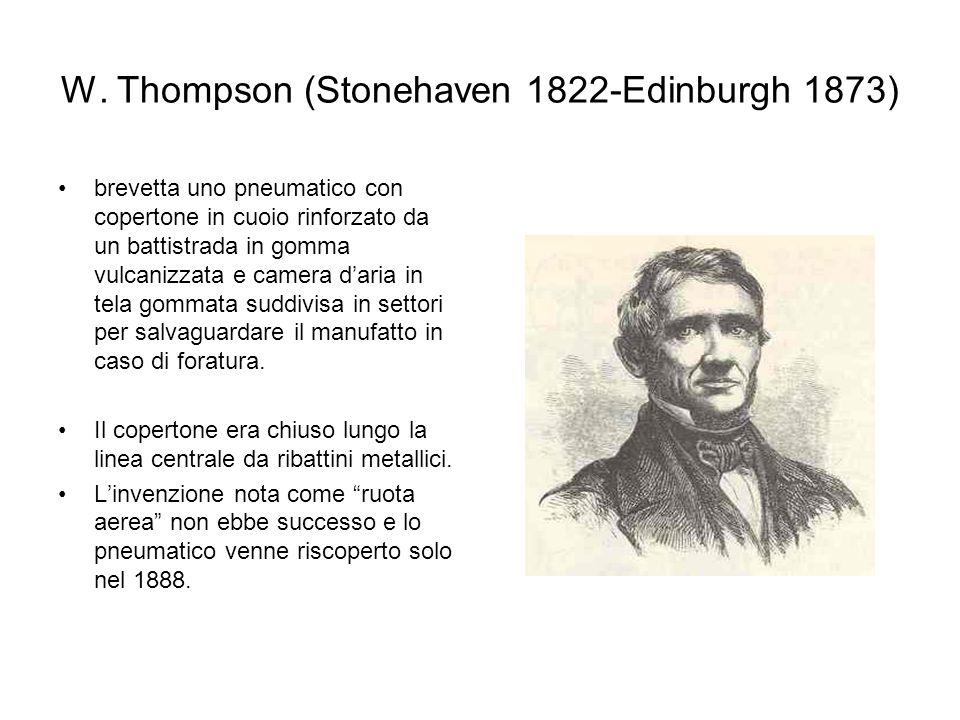 W. Thompson (Stonehaven 1822-Edinburgh 1873) brevetta uno pneumatico con copertone in cuoio rinforzato da un battistrada in gomma vulcanizzata e camer