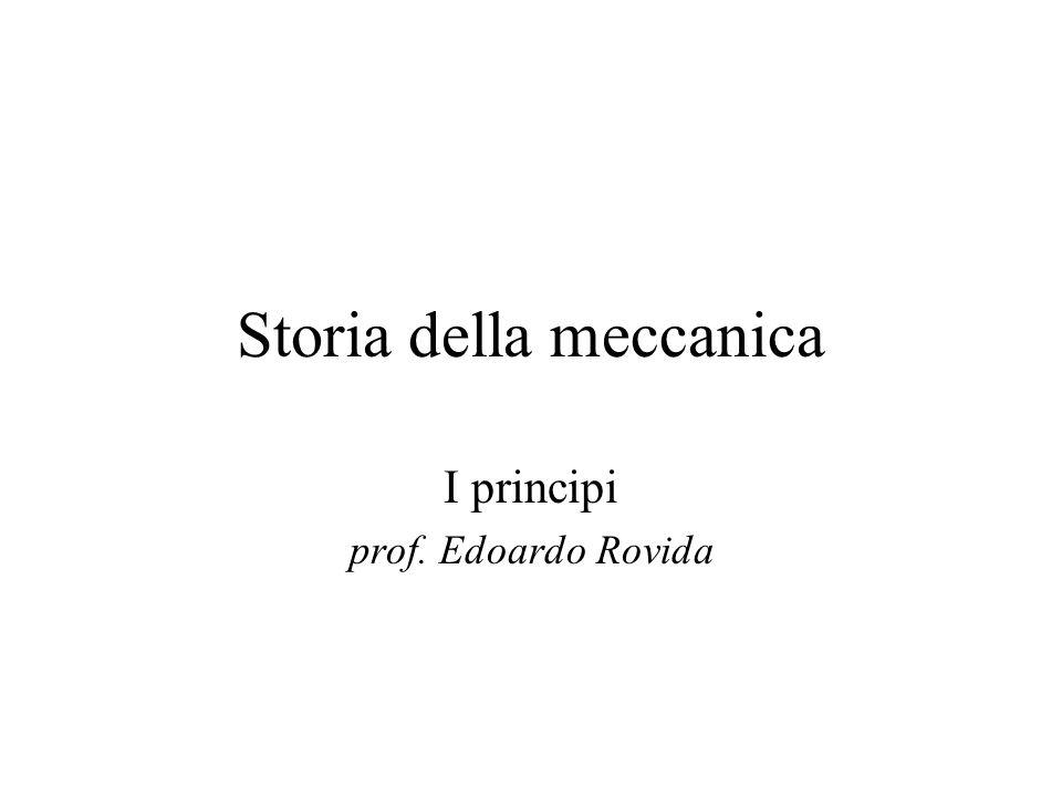 Storia della meccanica I principi prof. Edoardo Rovida
