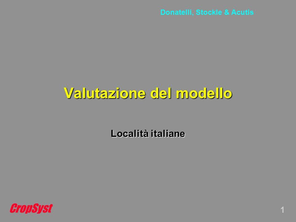 CropSyst 1 Donatelli, Stockle & Acutis Valutazione del modello Località italiane