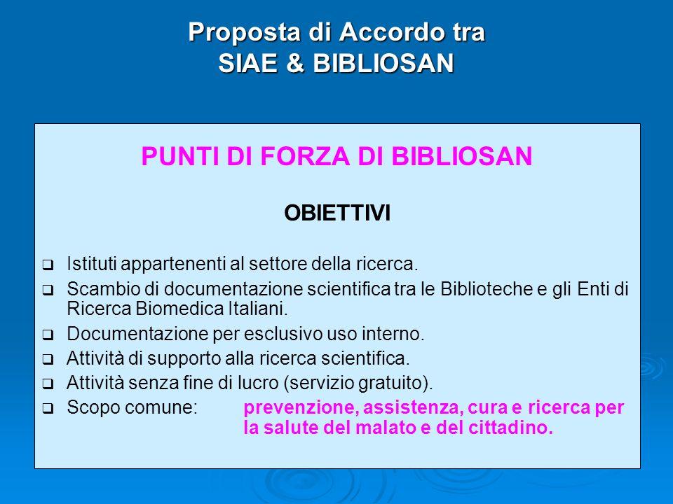 Proposta di Accordo tra SIAE & BIBLIOSAN PUNTI DI FORZA DI BIBLIOSAN OBIETTIVI Istituti appartenenti al settore della ricerca.