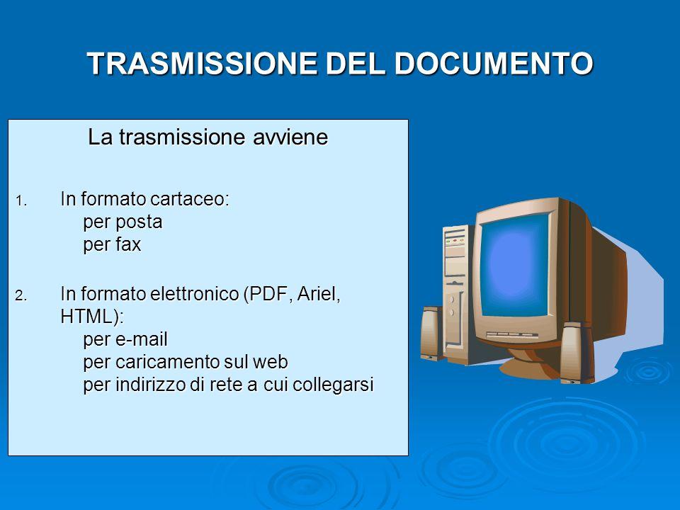 TRASMISSIONE DEL DOCUMENTO La trasmissione avviene 1.