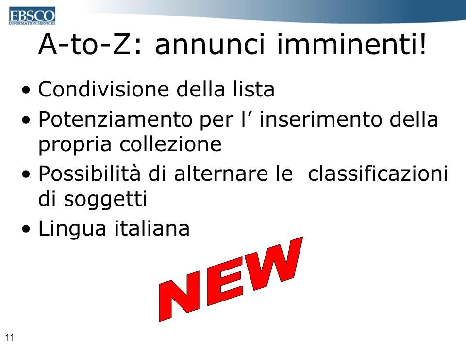 11 A-to-Z: annunci imminenti! Condivisione della lista Potenziamento per l inserimento della propria collezione Possibilità di alternare le classifica