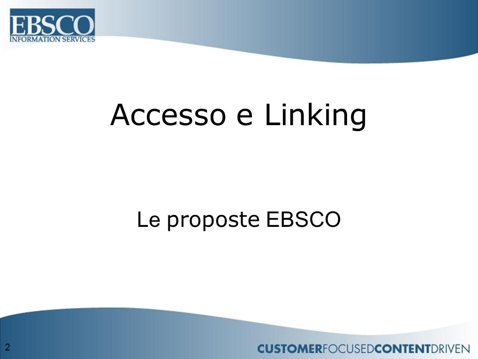 2 Le proposte EBSCO Accesso e Linking