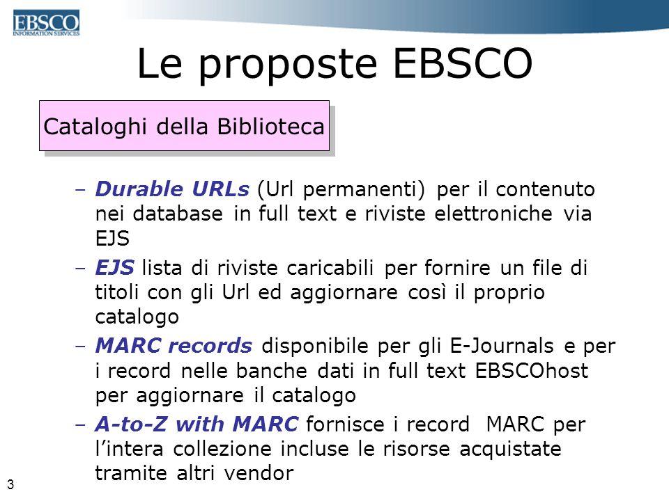 3 Le proposte EBSCO –Durable URLs (Url permanenti) per il contenuto nei database in full text e riviste elettroniche via EJS –EJS lista di riviste car