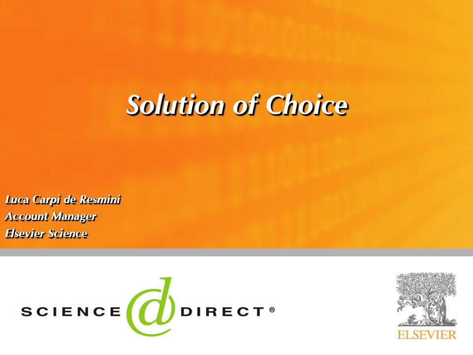Solution of Choice Luca Carpi de Resmini Account Manager Elsevier Science Luca Carpi de Resmini Account Manager Elsevier Science