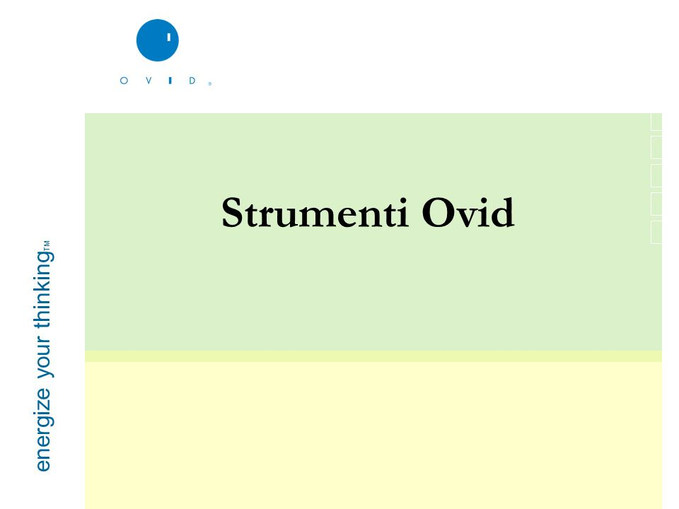 energize your thinking TM Strumenti Ovid