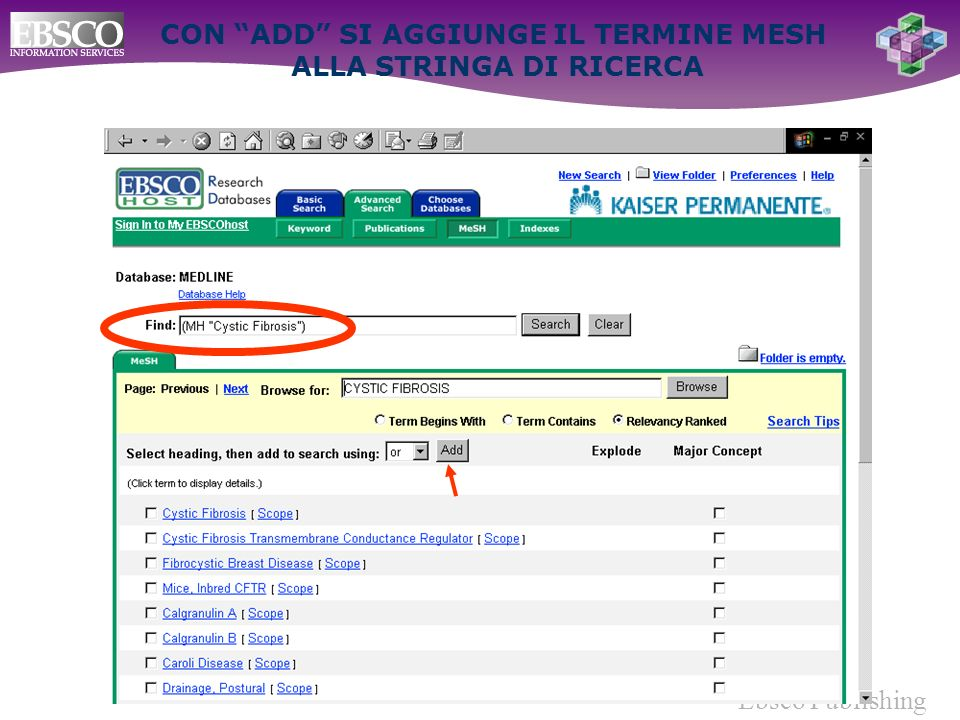Ebsco Publishing CON ADD SI AGGIUNGE IL TERMINE MESH ALLA STRINGA DI RICERCA