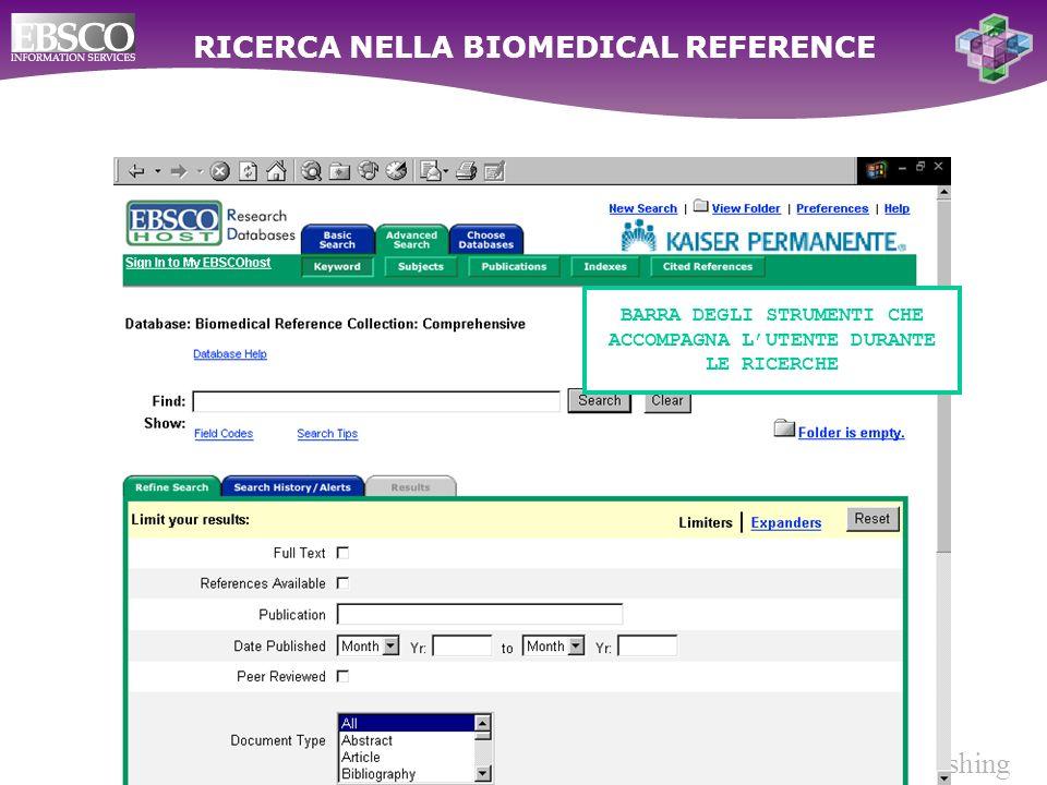 Ebsco Publishing RICERCA NELLA BIOMEDICAL REFERENCE BARRA DEGLI STRUMENTI CHE ACCOMPAGNA LUTENTE DURANTE LE RICERCHE