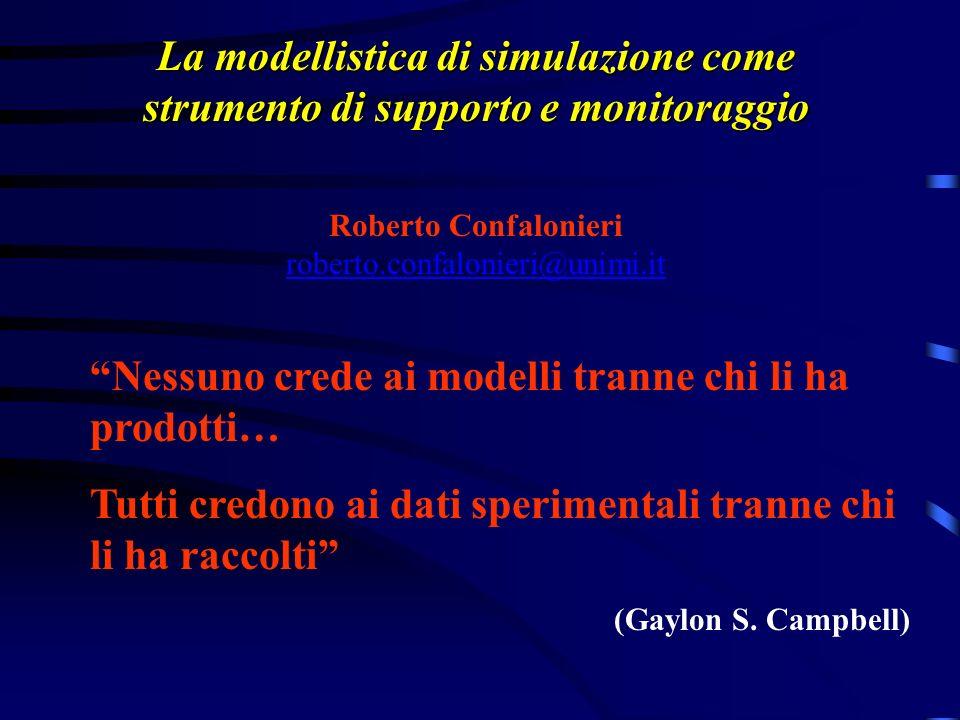 La modellistica di simulazione come strumento di supporto e monitoraggio Nessuno crede ai modelli tranne chi li ha prodotti… Tutti credono ai dati spe
