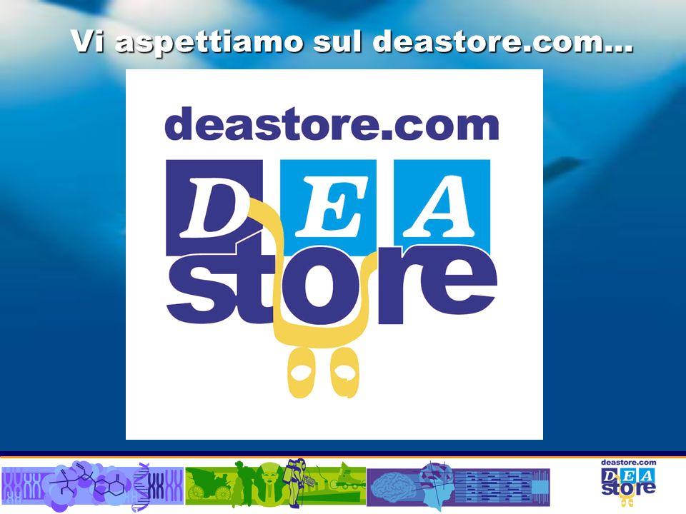 Vi aspettiamo sul deastore.com...