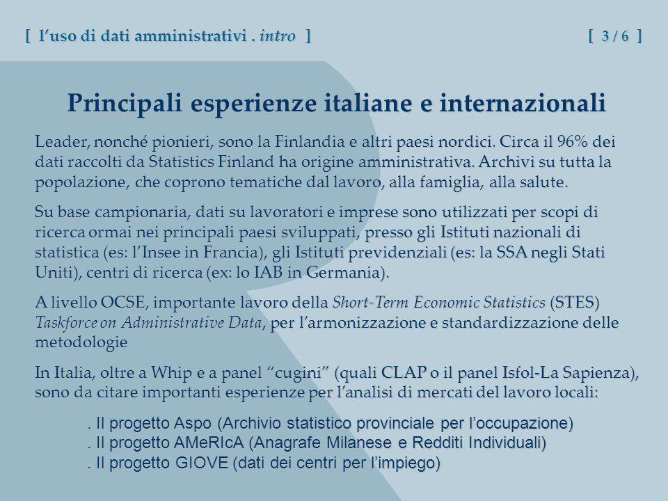 Principali esperienze italiane e internazionali Leader, nonché pionieri, sono la Finlandia e altri paesi nordici. Circa il 96% dei dati raccolti da St