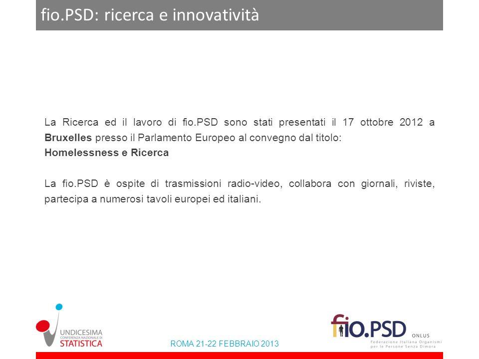 ROMA 21-22 FEBBRAIO 2013 fio.PSD: ricerca e innovatività La Ricerca ed il lavoro di fio.PSD sono stati presentati il 17 ottobre 2012 a Bruxelles press