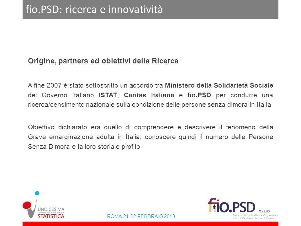 ROMA 21-22 FEBBRAIO 2013 fio.PSD: ricerca e innovatività Origine, partners ed obiettivi della Ricerca A fine 2007 è stato sottoscritto un accordo tra