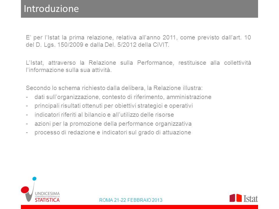 ROMA 21-22 FEBBRAIO 2013 Introduzione E per lIstat la prima relazione, relativa allanno 2011, come previsto dallart.