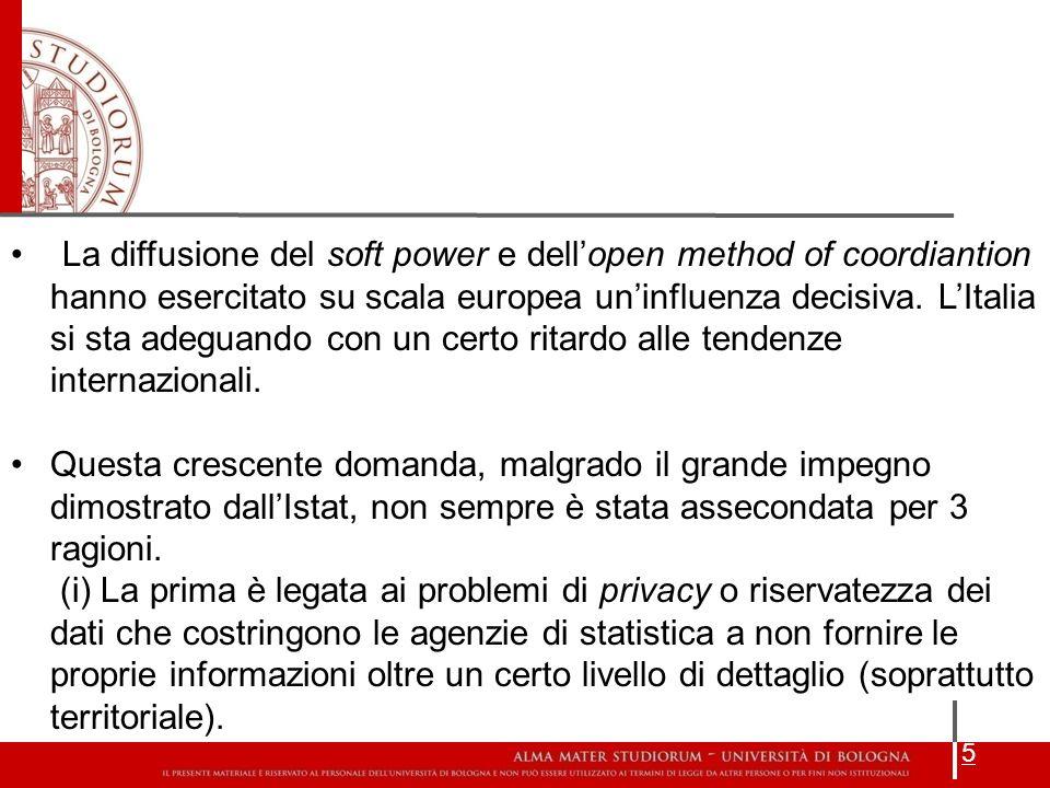5 La diffusione del soft power e dellopen method of coordiantion hanno esercitato su scala europea uninfluenza decisiva. LItalia si sta adeguando con