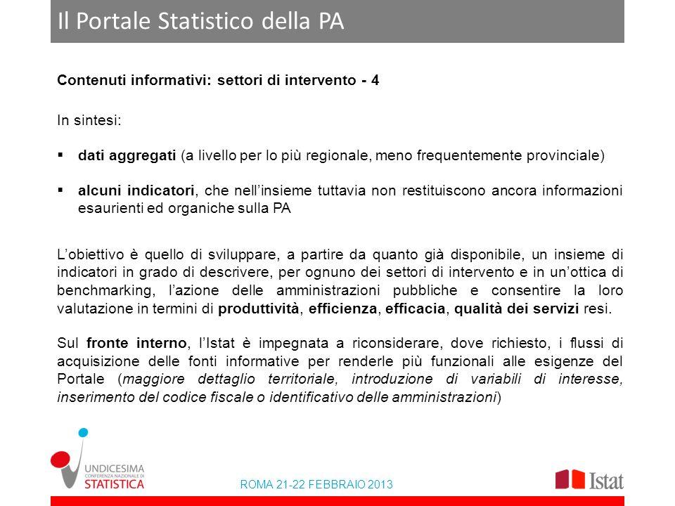 ROMA 21-22 FEBBRAIO 2013 Il Portale Statistico della PA Contenuti informativi: settori di intervento - 4 In sintesi: dati aggregati (a livello per lo