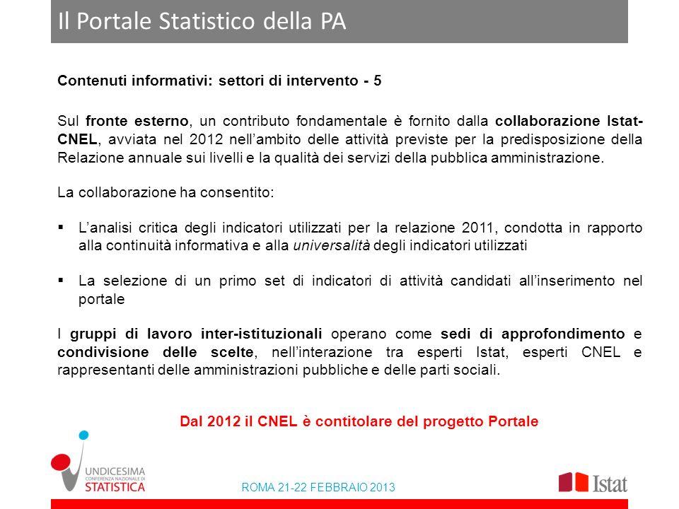ROMA 21-22 FEBBRAIO 2013 Il Portale Statistico della PA Contenuti informativi: settori di intervento - 5 Sul fronte esterno, un contributo fondamental