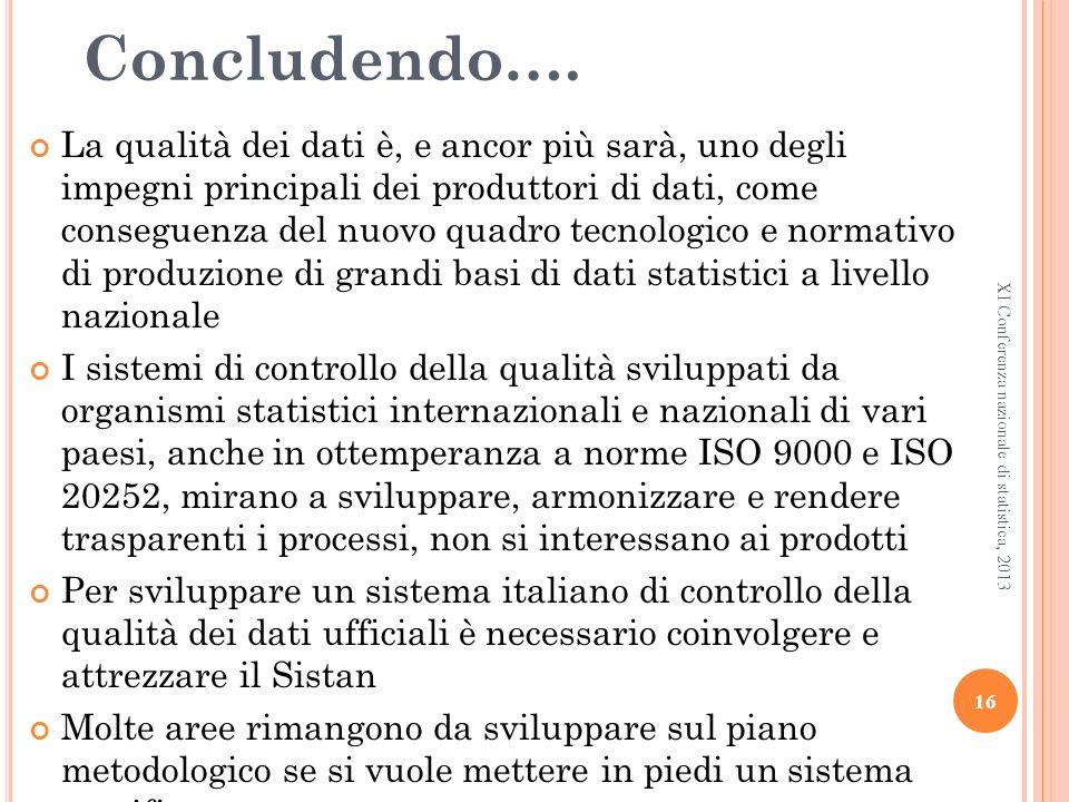 16 XI Conferenza nazionale di statistica, 2013 Concludendo….