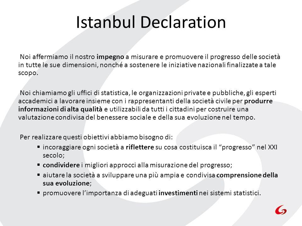 Istanbul Declaration Noi affermiamo il nostro impegno a misurare e promuovere il progresso delle società in tutte le sue dimensioni, nonché a sostener