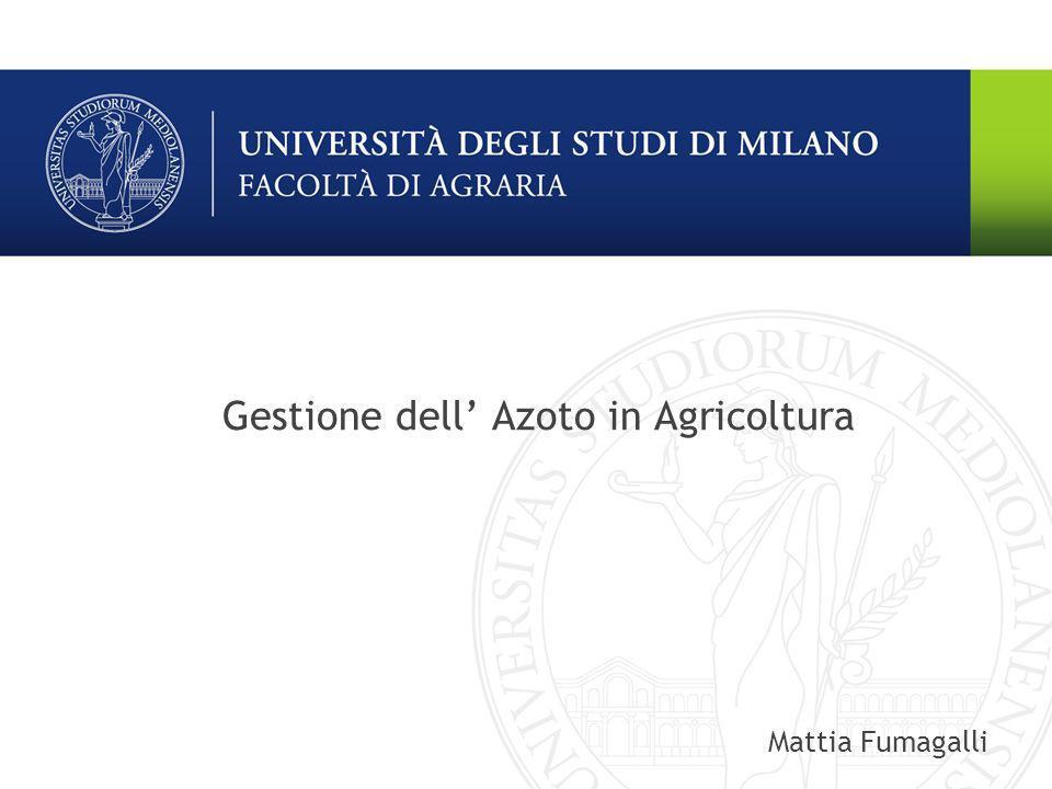 Gestione dell Azoto in Agricoltura Mattia Fumagalli