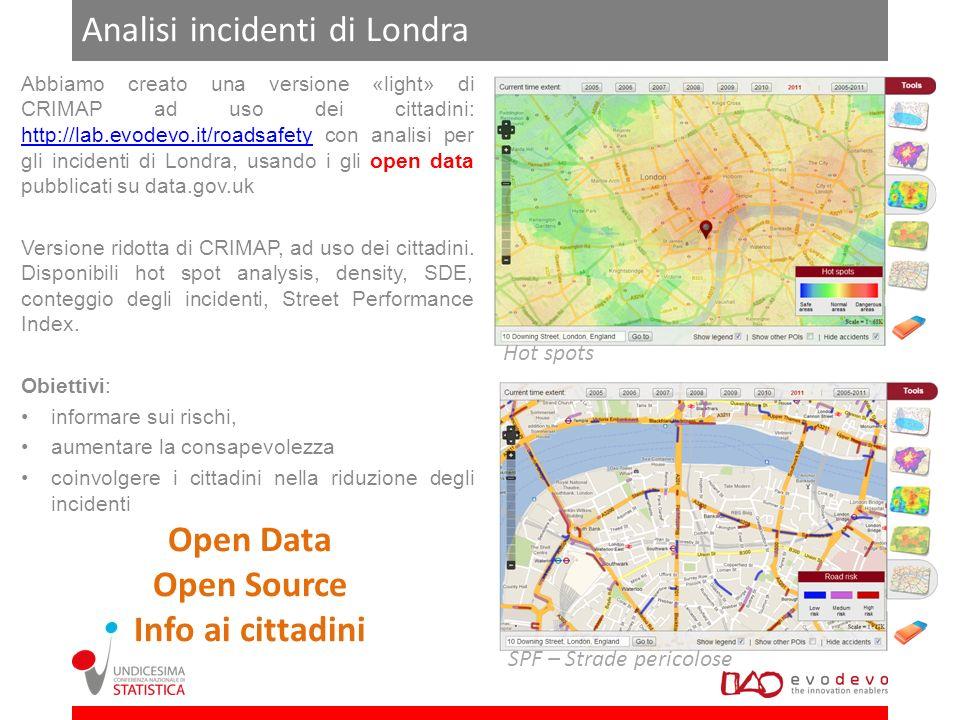 Analisi incidenti di Londra Abbiamo creato una versione «light» di CRIMAP ad uso dei cittadini: http://lab.evodevo.it/roadsafety con analisi per gli i