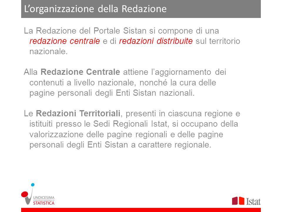 Lorganizzazione della Redazione La Redazione del Portale Sistan si compone di una redazione centrale e di redazioni distribuite sul territorio naziona