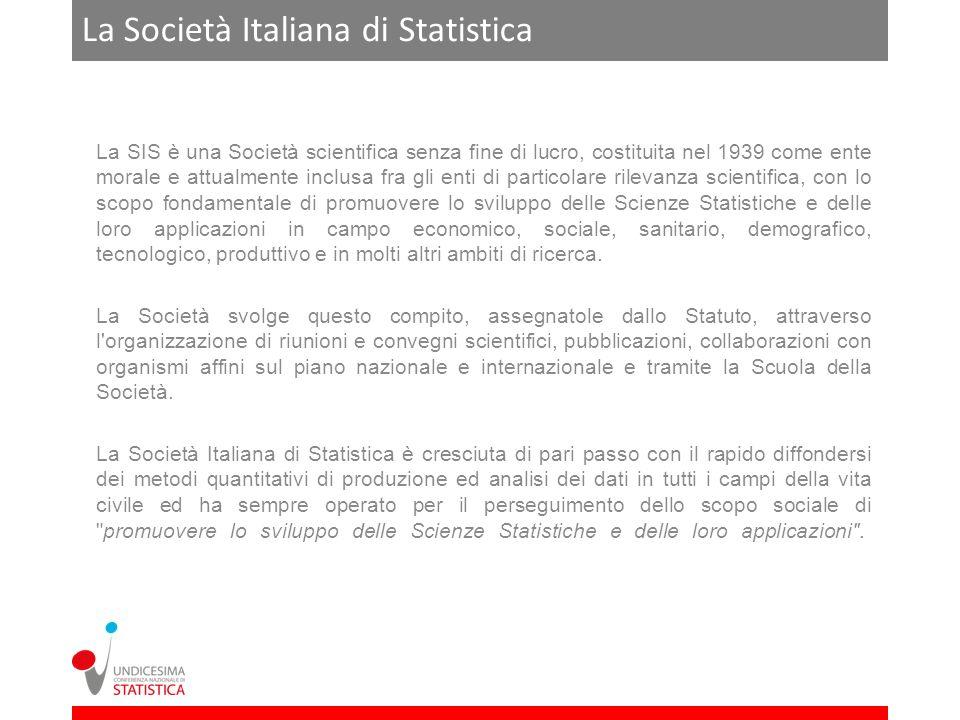 La Società Italiana di Statistica La SIS è una Società scientifica senza fine di lucro, costituita nel 1939 come ente morale e attualmente inclusa fra