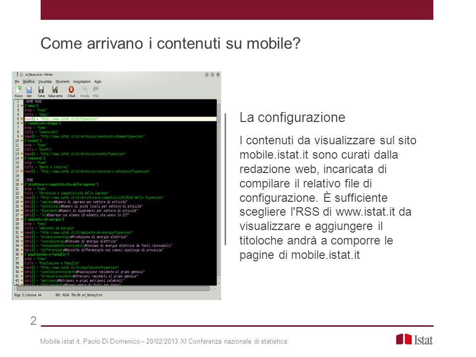 La configurazione I contenuti da visualizzare sul sito mobile.istat.it sono curati dalla redazione web, incaricata di compilare il relativo file di co