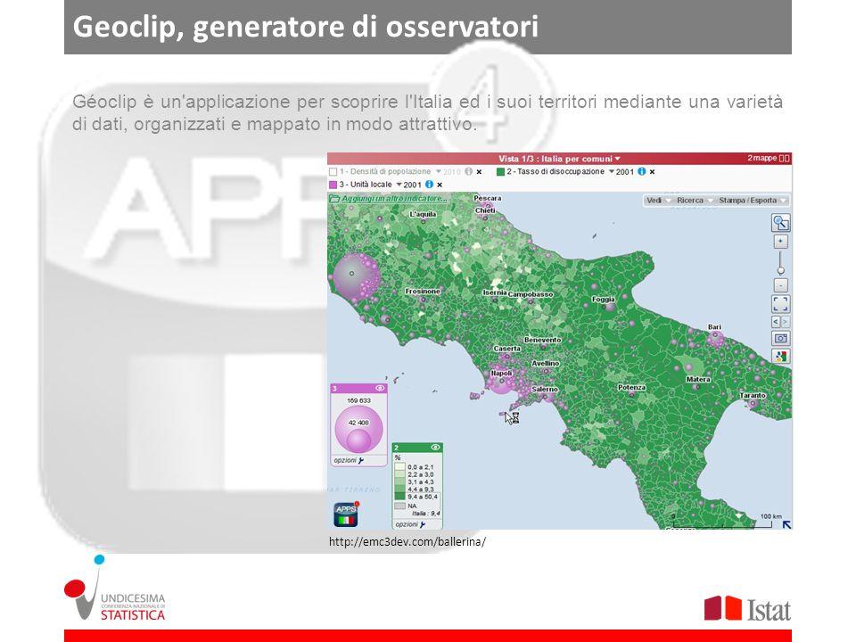 Geoclip, generatore di osservatori Géoclip è un'applicazione per scoprire l'Italia ed i suoi territori mediante una varietà di dati, organizzati e map