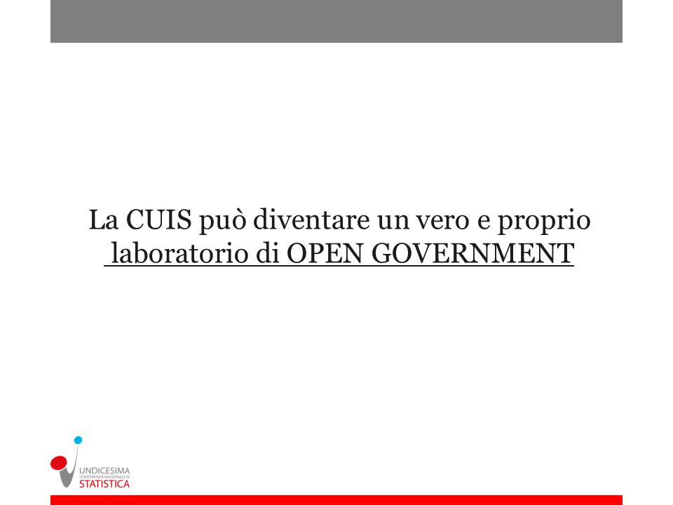 La CUIS può diventare un vero e proprio laboratorio di OPEN GOVERNMENT