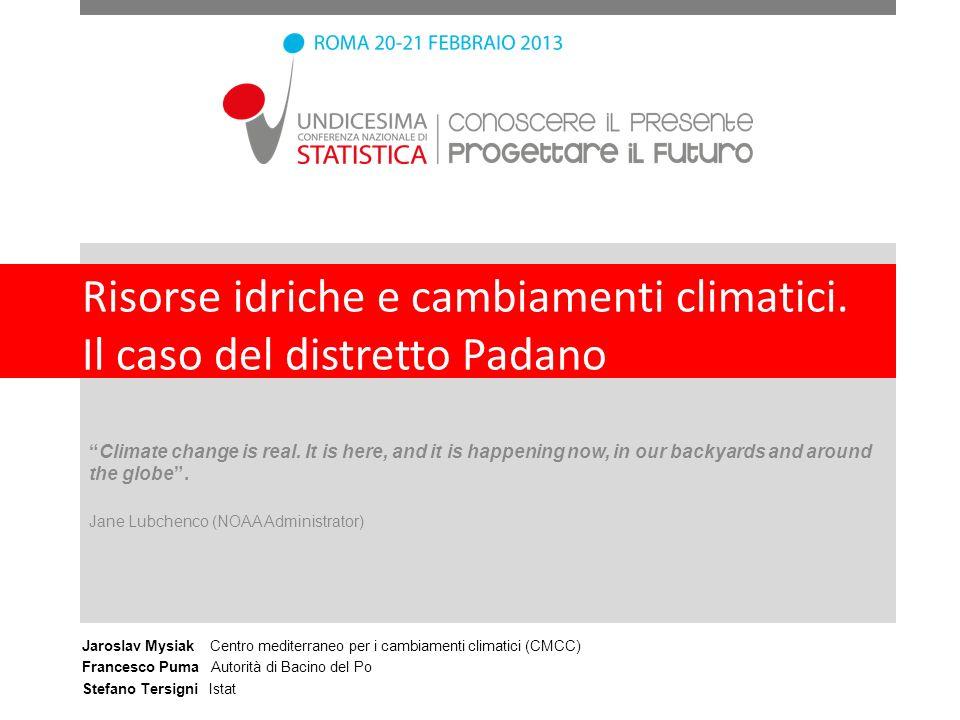 Risorse idriche e cambiamenti climatici.Il caso del distretto Padano Climate change is real.