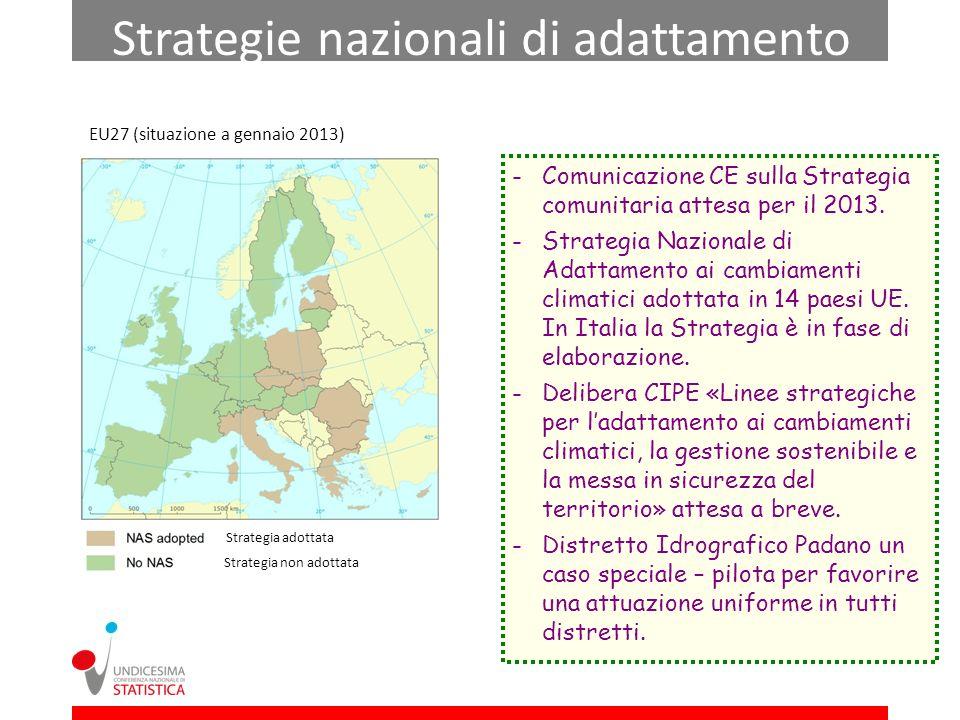 Strategie nazionali di adattamento Strategia adottata Strategia non adottata -Comunicazione CE sulla Strategia comunitaria attesa per il 2013. -Strate