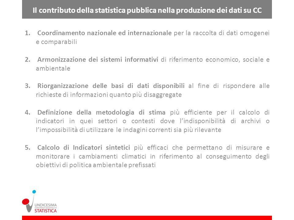 1. Coordinamento nazionale ed internazionale per la raccolta di dati omogenei e comparabili 2. Armonizzazione dei sistemi informativi di riferimento e