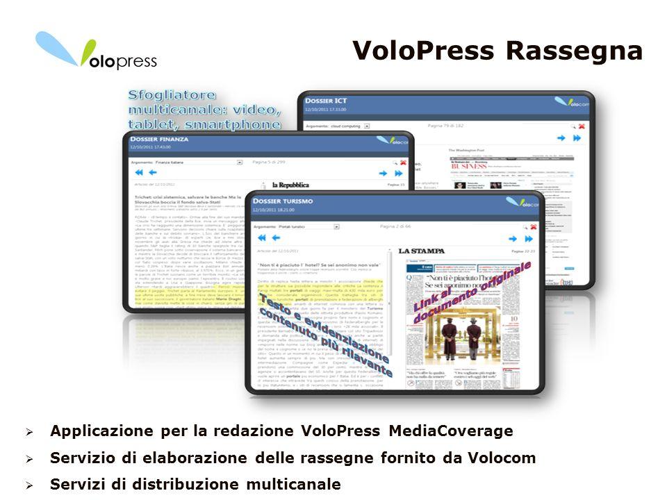 12 VoloPress Rassegna Applicazione per la redazione VoloPress MediaCoverage Servizio di elaborazione delle rassegne fornito da Volocom Servizi di dist
