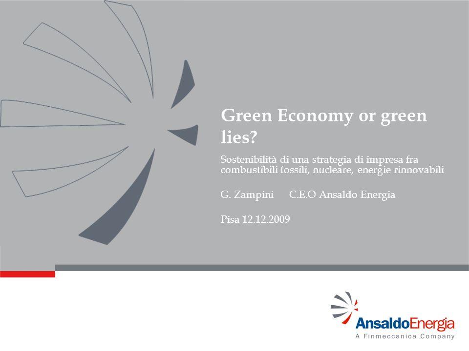 Green Economy or green lies? Sostenibilità di una strategia di impresa fra combustibili fossili, nucleare, energie rinnovabili G. Zampini C.E.O Ansald