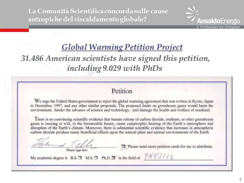 5 La Comunità Scientifica concorda sulle cause antropiche del riscaldamento globale? 31.486 American scientists have signed this petition, including 9