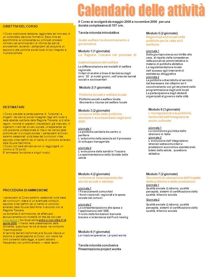 OBIETTIVI DEL CORSO Il Corso costituisce riedizione, aggiornata ed innovata, di un consolidato percorso formativo. Esso mira ad approfondire le conosc
