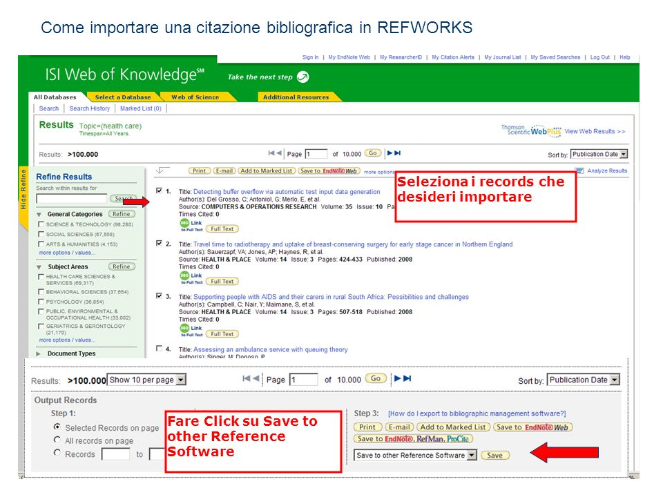 Come importare una citazione bibliografica in REFWORKS Seleziona i records che desideri importare Fare Click su Save to other Reference Software