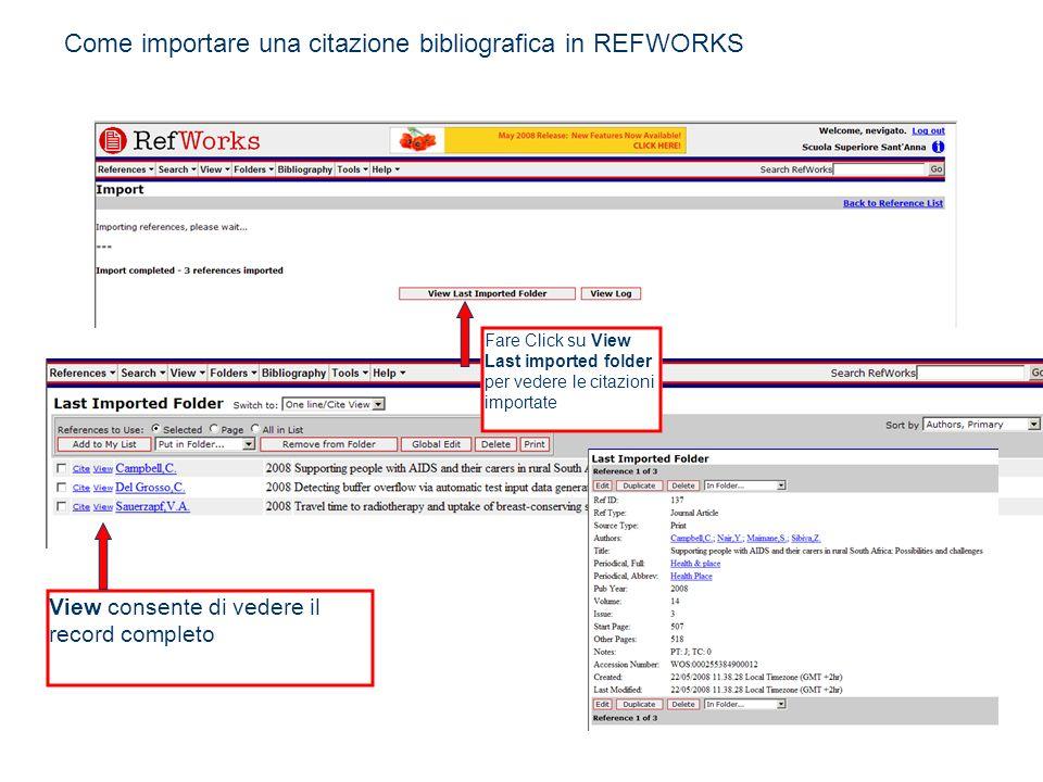 Fare Click su View Last imported folder per vedere le citazioni importate View consente di vedere il record completo Come importare una citazione bibl